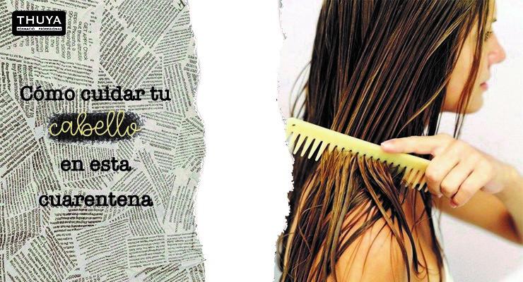 Cómo cuidar tu cabello en esta cuarentena
