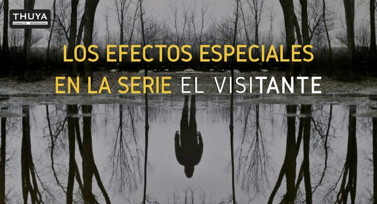 Los efectos especiales en la serie El Visitante