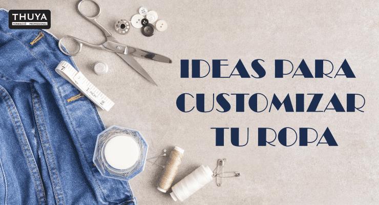 Ideas para customizar tu ropa