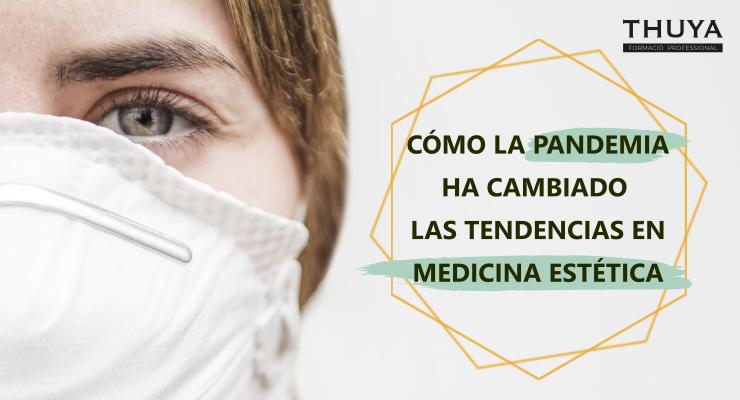 Cómo la pandemia ha cambiado las tendencias en medicina estética