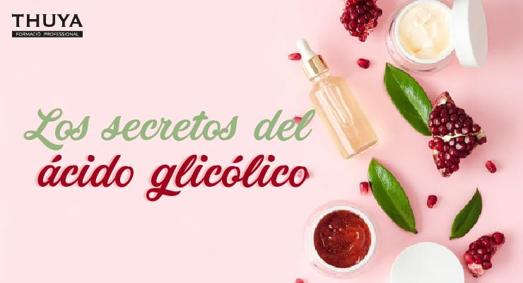 Los secretos del ácido glicólico