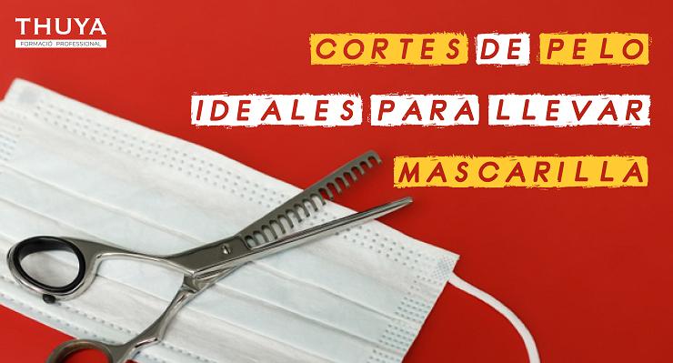 Cortes de pelo ideales para llevar mascarilla