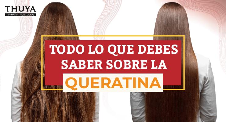 Todo lo que debes saber sobre la queratina