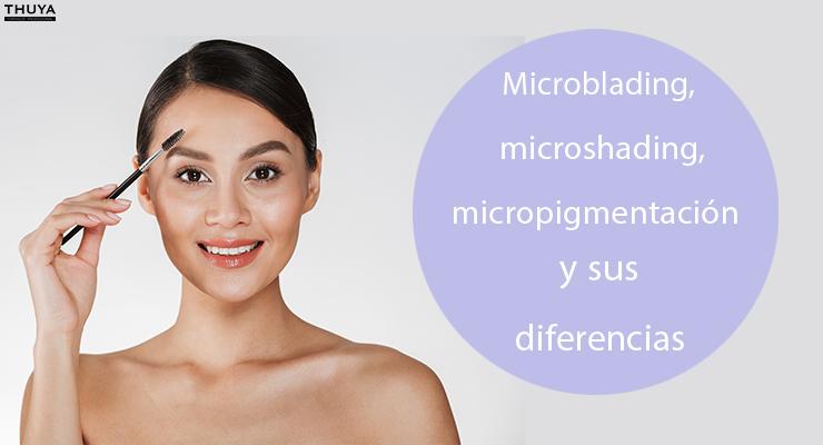 Microblading, microshading, micropigmentación y sus diferencias