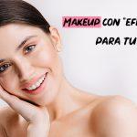 """Makeup con """"efecto filtro"""" para tu piel"""