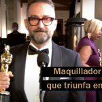 Maquillador español que triunfa en los Oscar