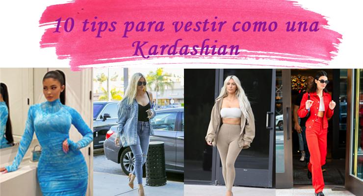 10 tips para vestir como una Kardashian