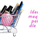Ideas de maquillaje para el día a día