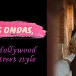 Las ondas, de Hollywood al street style